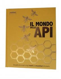 IL MONDO DELLE API - Una guida alla scoperta degli insetti più straordinari del pianeta